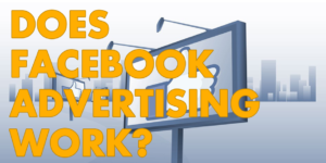 does-facebook-advertising-work-for-small-businesses