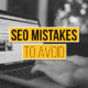 seo-mistakes-to-avoid